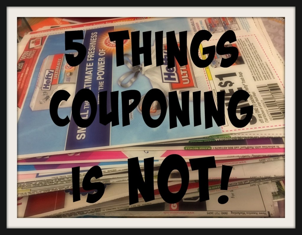 5 things couponing is NOT