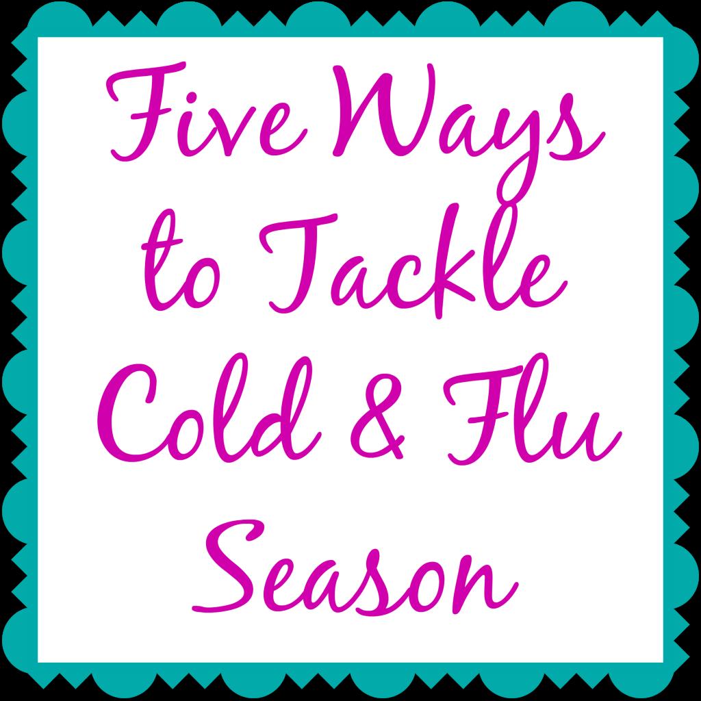 Tackle cold and flu season